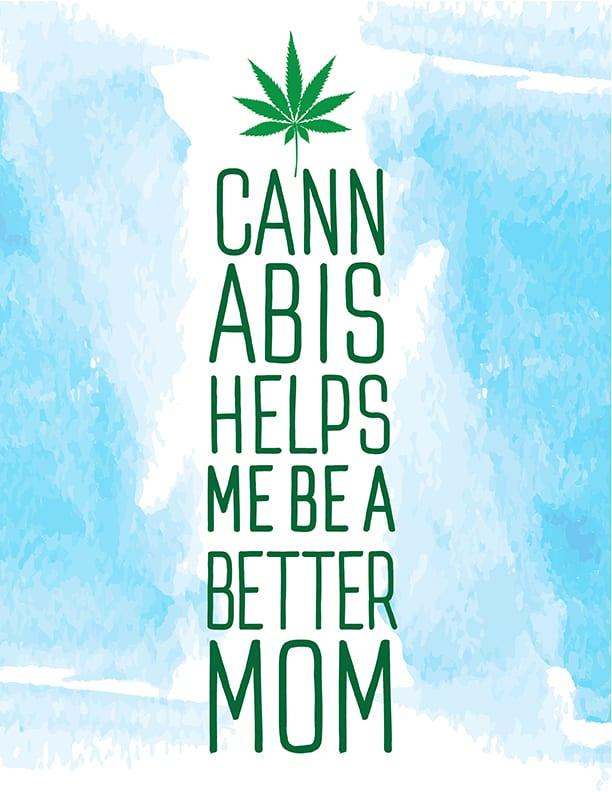 Meme that says cannabis makes me a better mom