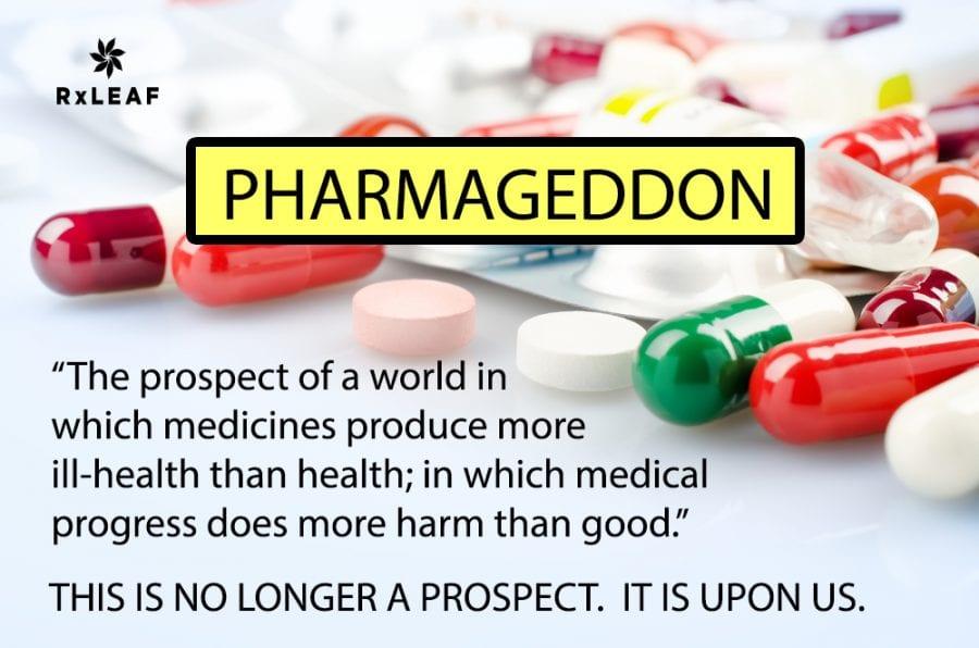 Weve Already Entered Pharmageddon Rxleaf