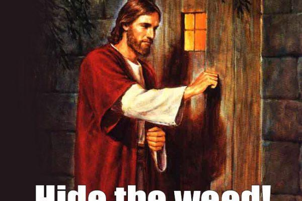 christian cannabis, Jesus, Jesus knocking at the door, Devil's Lettuce, sin, medical cannabis